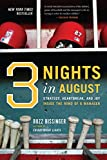 Bissinger, Buzz: Three Nights in August: Strategy, Heartbreak, And Joy Inside the Mind of a Manager