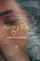 The Hungry Tide: A Novel by Amitav Ghosh