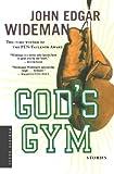 Wideman, John Edgar: God's Gym: Stories