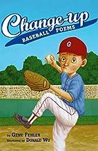 Change-up: Baseball Poems by Gene Fehler