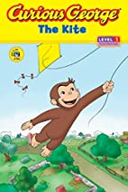 Curious George: The Kite [Adapted by Monica…