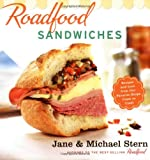 Stern, Jane: Roadfood Sandwiches: Recipes and Lore from Our Favorite Shops Coast to Coast