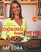 Cooking From the Hip: Fast, Easy, Phenomenal…