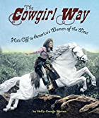 The Cowgirl Way: Hats Off to America's Women…