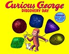 Curious George Discovery Day by N. T.…