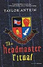 The Headmaster Ritual by Taylor Antrim