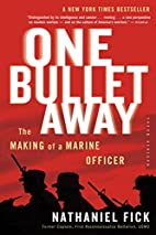 One Bullet Away: The Making of a Marine…
