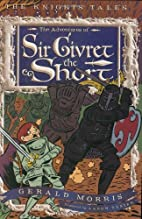 The Adventures of Sir Givret the Short by…