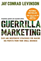 Guerrilla Marketing: Easy and Inexpensive…