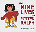 The Nine Lives of Rotten Ralph by Jack…