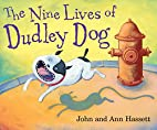 The Nine Lives of Dudley Dog by Ann Hassett