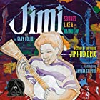 Jimi: Sounds Like a Rainbow: A Story of the…