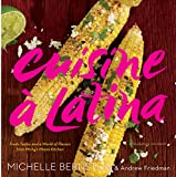 Bernstein, Michelle: Cuisine a Latina: Fresh Tastes and a World of Flavors from Michy's Miami Kitchen