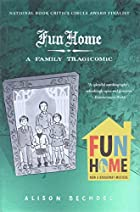 Fun Home: A Family Tragicomic by Alison…