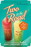 Stern, Michael: Two for the Road: Our Love Affair with American Food