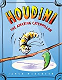 Pedersen, Janet: Houdini the Amazing Caterpillar