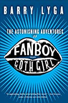 The Astonishing Adventures of Fanboy and…