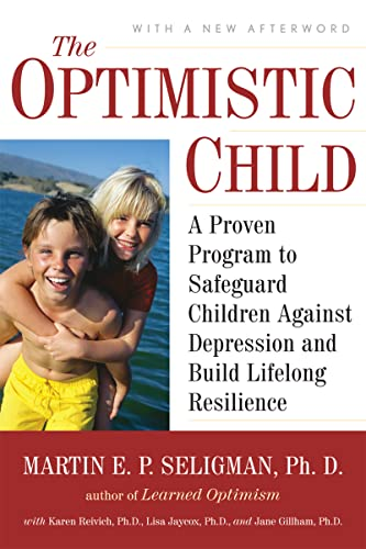 the-optimistic-child-a-proven-program-to-safeguard-children-against-depression-and-build-lifelong-resilience