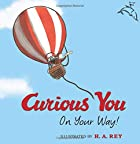 Curious George Curious You: On Your Way! (.)…