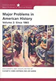 Cobbs-Hoffman, Elizabeth: Major Problems in American History, Volume 2: Since 1865 (DocuTech) (Major Problems in American History (Houghton))