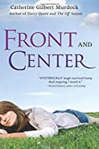 Front and Center by Catherine Gilbert…