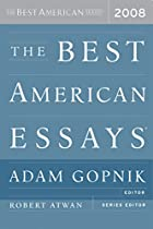 The Best American Essays 2008 by Adam…