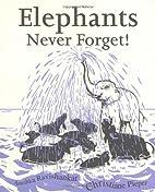 Elephants Never Forget! by Anushka…