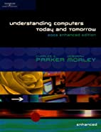 Understanding Computers: Today and Tomorrow…