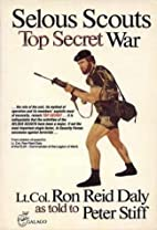 Selous Scouts : top secret war by Ron…