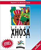 Speak Xhosa With Us (Book & CD-Rom edition)…