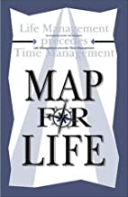 Map for Life: Life Management Precedes Time…