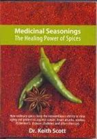 Medicinal Seasonings by Keith Scott