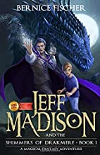 Jeff Madison and the Shimmers of Drakmere: A…