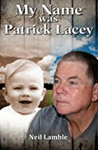 My Name Was Patrick Lacey by Neil Lamble
