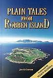 Coetzee, Jan K.: Plain Tales from Robben Island