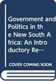 Venter, Albert: Government and Politics in the New South Africa