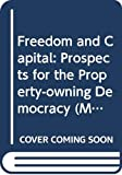 Howell, David: Freedom and Capital: Prospects for the Property-owning Democracy (Mainstream series)