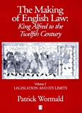 Patrick Wormald: The Making of English Law : King Alfred to the Twelfth Century :Vol 1 Legislation and its Limits