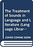 Chapman, Raymond: The Treatment of Sounds in Language and Literature (Language Library)
