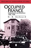 Kedward, Harry Roderick: Occupied France: Collaboration and Resistance, 1940-1944