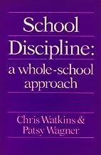 School Discipline: A Whole-school Practical…