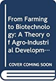 Goodman, David: From Farming to Biotechnology: A Theory of Agro-Industrial Development