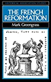 Greengrass, Mark: The French Reformation