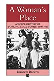 Roberts, Elizabeth: A Woman's Place: An Oral History of Working-Class Women 1890-1940