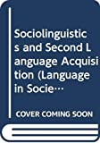 Preston, Dennis R.: Sociolinguistics and Second Language Acquisition (Language in Society, 14)