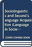 Preston, Dennis R.: Sociolinguistics and Second Language Acquisition (Language in Society, 14)