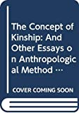 Gellner, Ernest: The Concept of Kinship: And Other Essays on Anthropological Method and Explanation