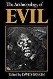 Parkin, David: The Anthropology of Evil