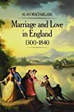 MacFarlane, Alan: Marriage and Love in England: Modes of Reproduction 1300-1840