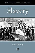 Slavery by David M. Turley